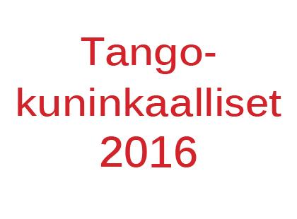 Uudet Tangokuninkaalliset 2016 Nimet selviää myöhemmin